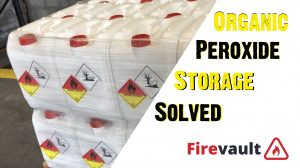 organic peroxide storage solved by firevault
